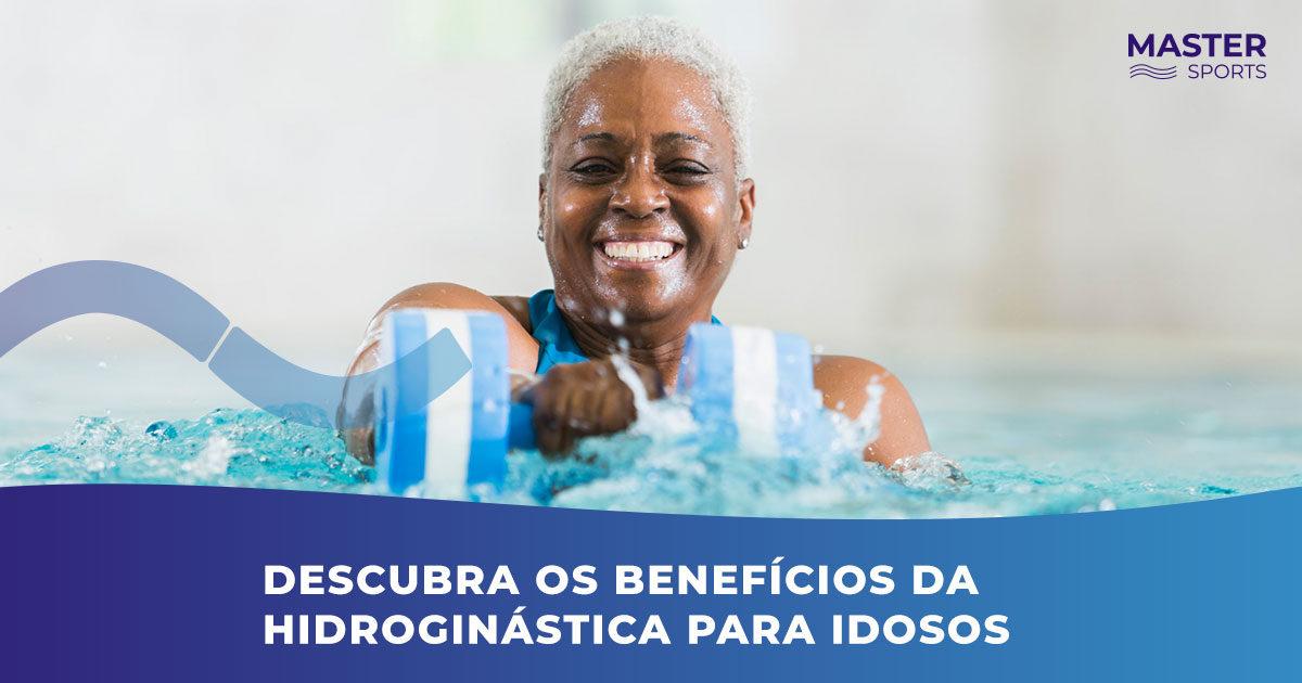Descubra os Benefícios da Hidroginástica para idosos